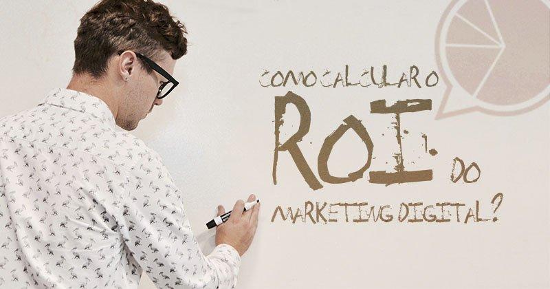 Como calcular o ROI de ações de marketing digital?