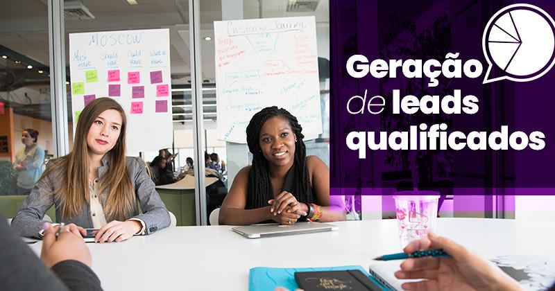 Plano para geração de leads qualificados: o que a área de marketing precisa fazer?