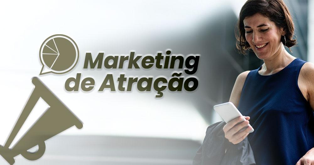 O que é marketing de atração e como essa estratégia gera leads?